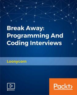 Break Away: Programming And Coding Interviews [Video]