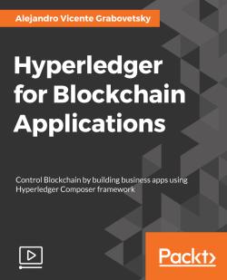 Hyperledger for Blockchain Applications [Video]
