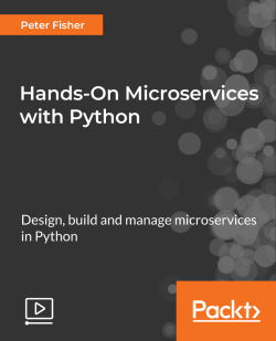 Hands-On Microservices with Python [Video]