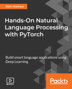 Hands-On Natural Language Processing with Pytorch [Video]