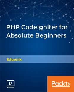 PHP CodeIgniter for Absolute Beginners [Video]