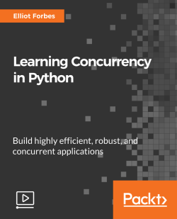 Learning Concurrency in Python [Video]