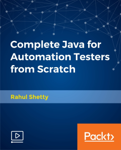 Complete Java for Automation Testers from Scratch [Video]