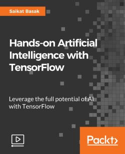 Hands-on Artificial Intelligence with TensorFlow [Video]
