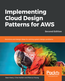 Implementing Cloud Design Patterns for AWS - Second Edition