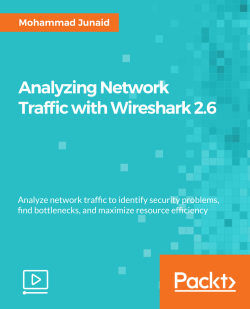 Analyzing Network Traffic with Wireshark 2.6 [Video]