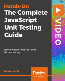The Complete JavaScript Unit Testing Guide [Video]