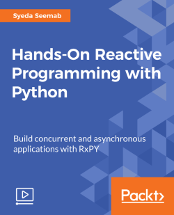 Hands-On Reactive Programming with Python [Video]