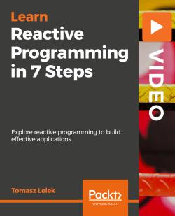 Reactive Programming in 7 Steps [Video]