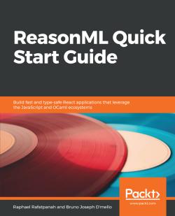 ReasonML Quick Start Guide