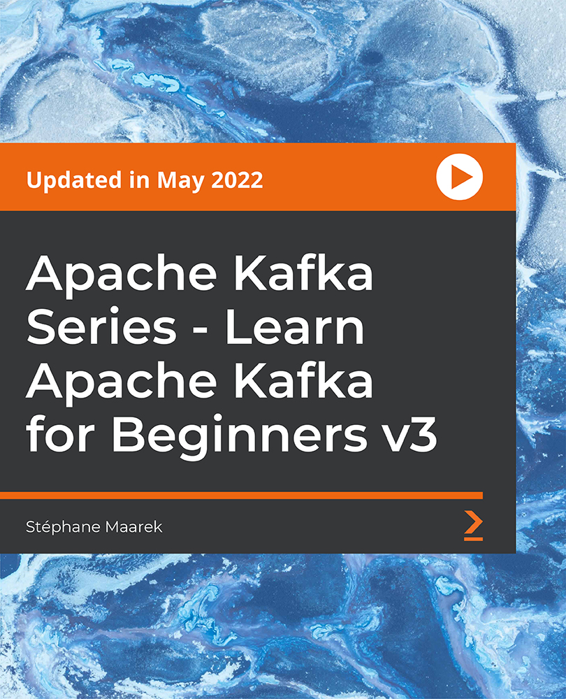 Apache Kafka Series - Learn Apache Kafka for Beginners [Video]