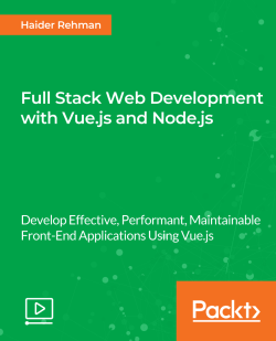 Full Stack Web Development with Vue.js and Node.js [Video]