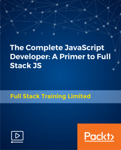 The Complete JavaScript Developer: A Primer to Full Stack JS [Video]