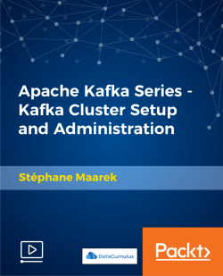 Apache Kafka Series - Kafka Cluster Setup and Administration [Video]