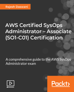 AWS Certified SysOps Administrator - Associate (SO1-C01) Certification [Video]
