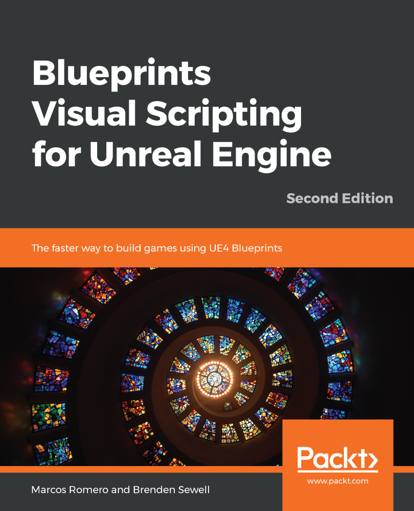 Blueprints Visual Scripting for Unreal Engine - Second Edition
