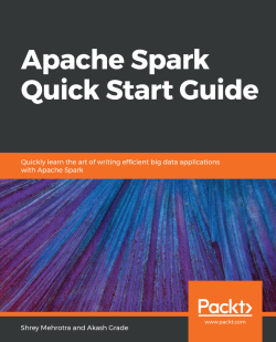 Apache Spark Quick Start Guide