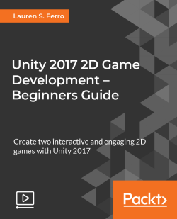 Unity 2017 2D Game Development - Beginners Guide [Video]