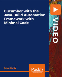 Cucumber with Java Build Automation Framework in Less Code [Video]