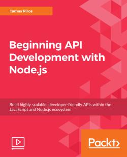 Beginning API Development with Node.js [eLearning]