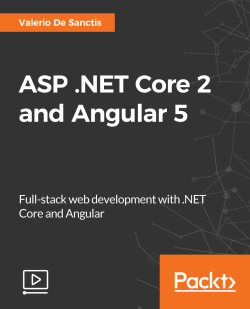 ASP .NET Core 2 and Angular 5 [Video]