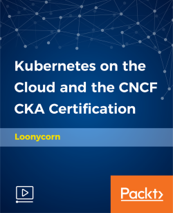 Kubernetes on the Cloud and the CNCF CKA Certification [Video]