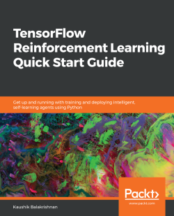 TensorFlow Reinforcement Learning Quick Start Guide