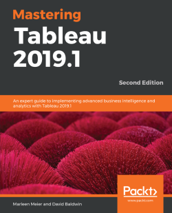 Mastering Tableau 2019.1 - Second Edition
