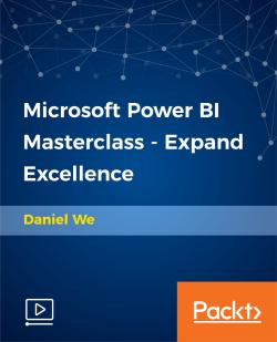 Microsoft Power BI Masterclass - Expand Excellence [Video]