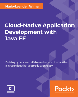 Cloud-Native Application Development with Java EE [Video]