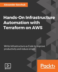 Hands-On Infrastructure Automation with Terraform on AWS [Video]