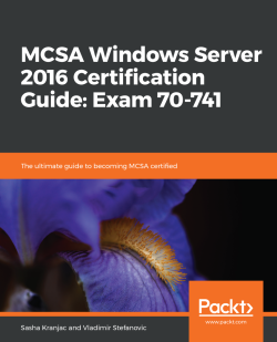 MCSA Windows Server 2016 Certification Guide: Exam 70-741