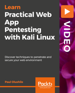 Practical Web App Pentesting with Kali Linux [Video]