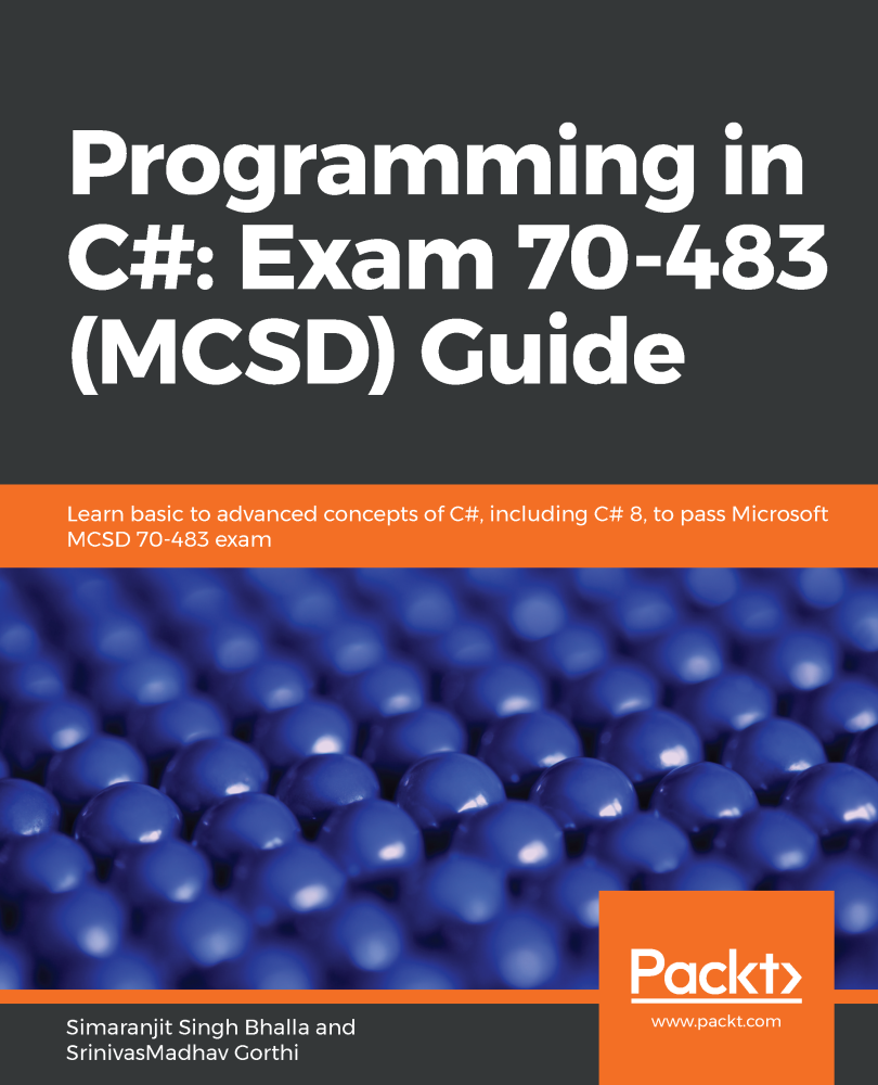 Programming in C#: Exam 70-483 (MCSD) Guide