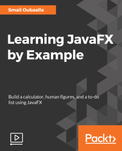 Learning JavaFX by Example [Video]