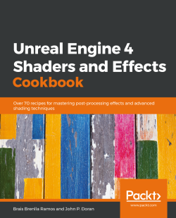 Unreal Engine 4 Shaders and Effects Cookbook