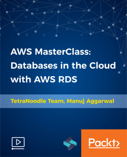 AWS MasterClass: Databases in the Cloud with AWS RDS [Video]