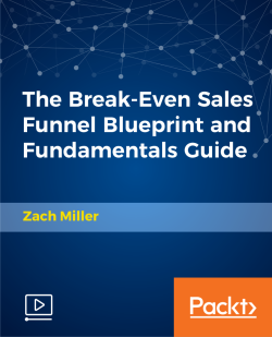 The Break-Even Sales Funnel Blueprint and Fundamentals Guide [Video]