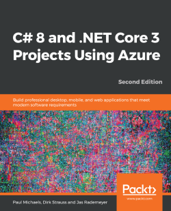 C# 8 and .NET Core 3 Projects Using Azure - Second Edition