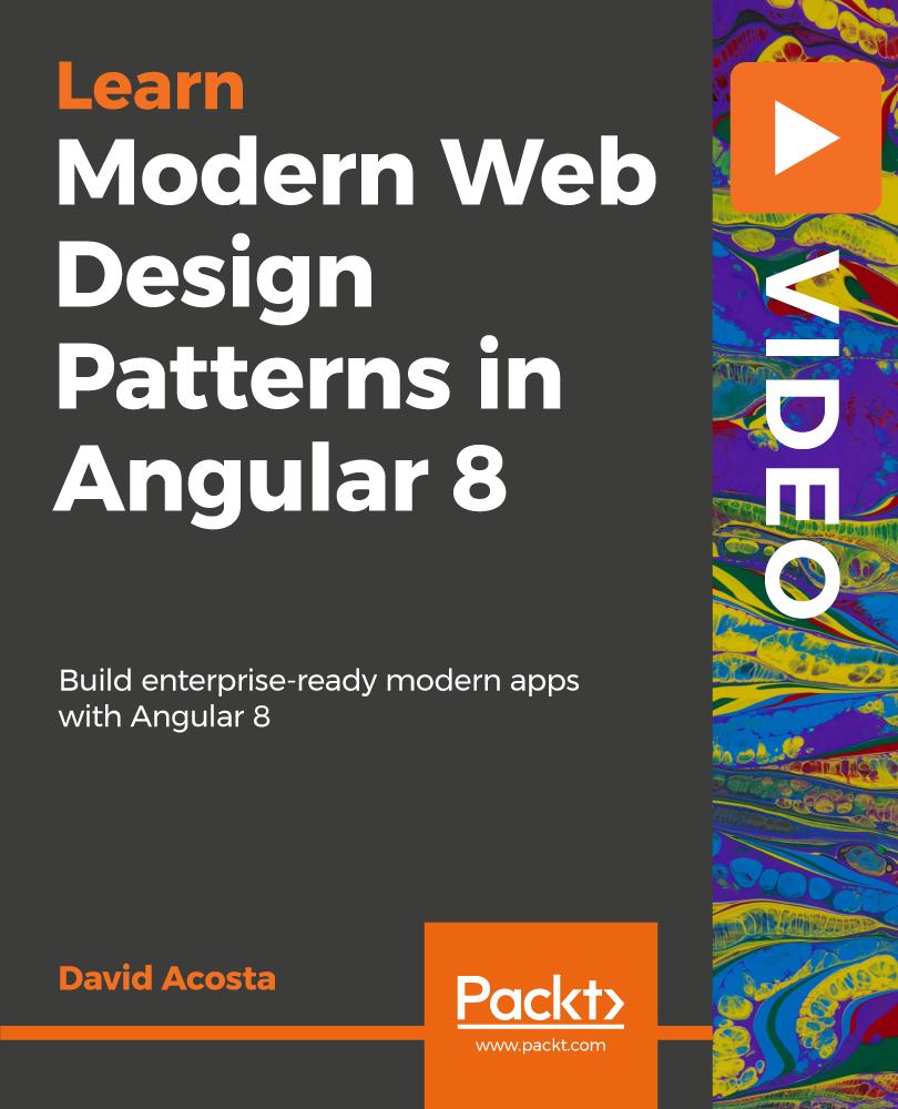 Modern Web Design Patterns in Angular 8 [Video]