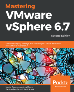 Mastering VMware vSphere 6.7 - Second Edition