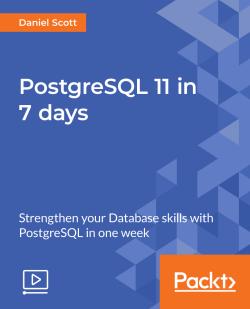 PostgreSQL 11 in 7 days [Video]