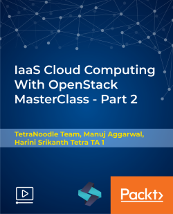 IaaS Cloud Computing With OpenStack MasterClass - Part 2 [Video]