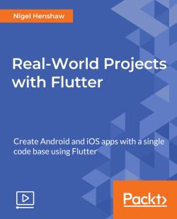 Real-World Projects with Flutter [Video]