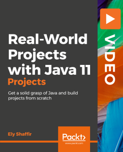 Real-World Projects with Java 11 [Video]