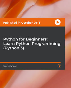 Python for Beginners: Learn Python Programming (Python 3) [Video]