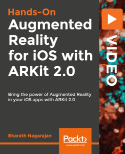 Hands-On Augmented Reality for iOS with ARKit 2.0 [Video]