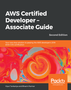 AWS Certified Developer ??? Associate Guide - Second Edition