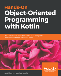 Hands-On Object-Oriented Programming with Kotlin