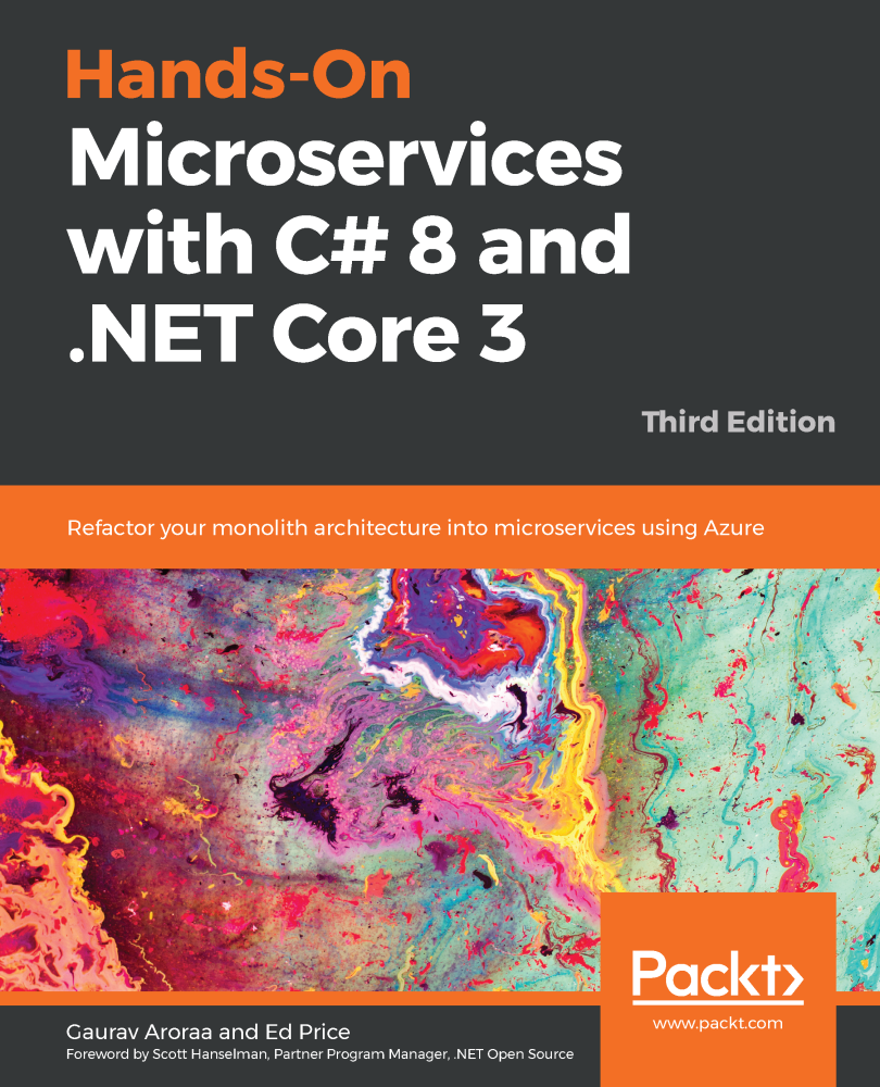 Hands-On Microservices with C# 8 and .NET Core 3 - Third Edition
